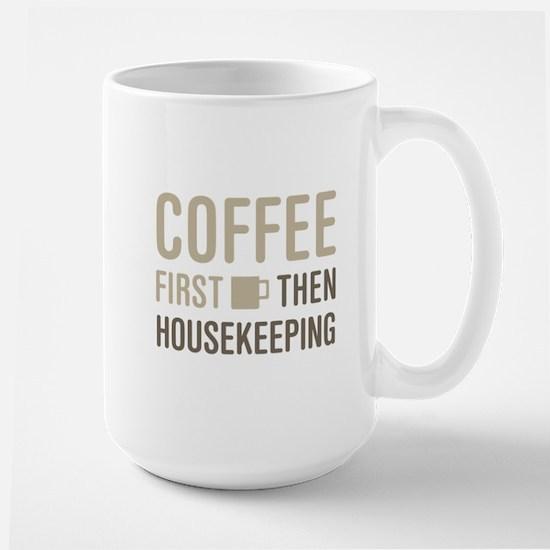 Coffee Then Housekeeping Mugs