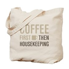 Coffee Then Housekeeping Tote Bag