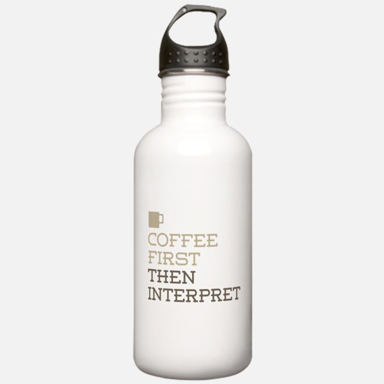 Coffee Then Interpret Water Bottle