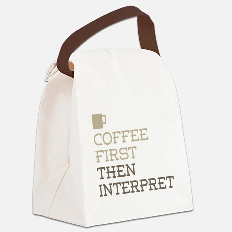 Coffee Then Interpret Canvas Lunch Bag
