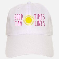 Good Times Tan Lines Baseball Baseball Cap