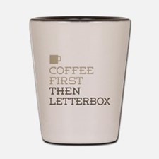 Coffee Then Letterbox Shot Glass