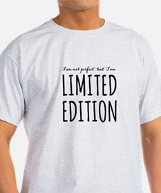 I am not perfect but I am limited edition T-Shirt