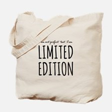 I am not perfect but I am limited edition Tote Bag