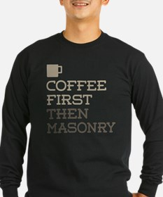 Coffee Then Masonry Long Sleeve T-Shirt