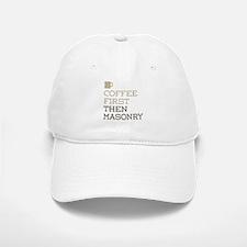 Coffee Then Masonry Baseball Baseball Cap