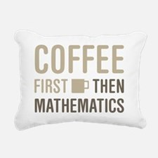 Coffee Then Mathematics Rectangular Canvas Pillow