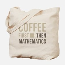 Coffee Then Mathematics Tote Bag