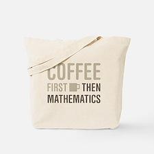 Coffee Then Mathematics Tote Bag