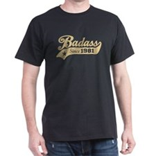 Badass Since 1981 T-Shirt