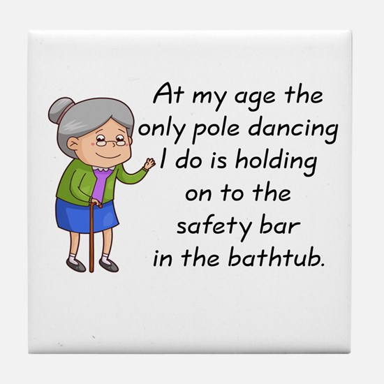 SENIOR MOMENTS - AT MY AGE THE ONLY P Tile Coaster