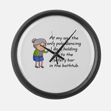 SENIOR MOMENTS - AT MY AGE THE ON Large Wall Clock