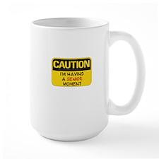 SENIOR MOMENTS - CAUTION I'M HAVING A S Mug