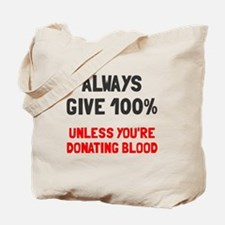 Always give 100% Tote Bag