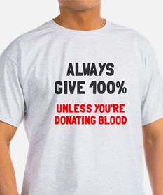 Always give 100% T-Shirt