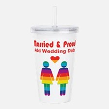Married and Proud Acrylic Double-wall Tumbler