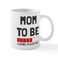 Mom to be loading please wait Mug