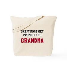 Great moms promoted grandma Tote Bag