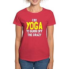 I do yoga to burn off crazy Tee