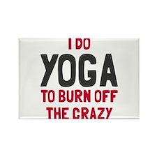 I do yoga to burn off crazy Rectangle Magnet