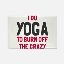 I do yoga to burn off crazy Rectangle Magnet