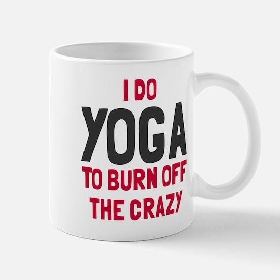 I do yoga to burn off crazy Mug