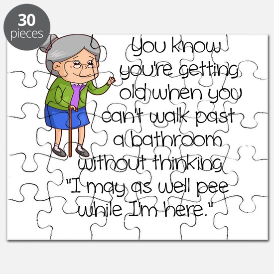 SENIOR MOMENTS - I MAY AS WELL PEE WHILE I' Puzzle