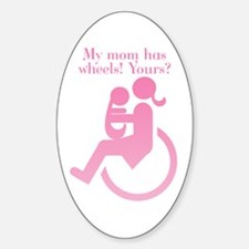Mom has wheels! Oval Decal