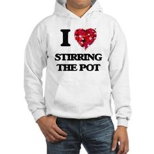 I love Stirring The Pot Hoodie