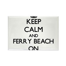 Keep calm and Ferry Beach Maine ON Magnets