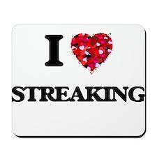 I love Streaking Mousepad