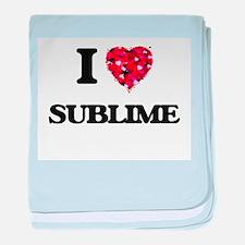 I love Sublime baby blanket