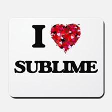 I love Sublime Mousepad