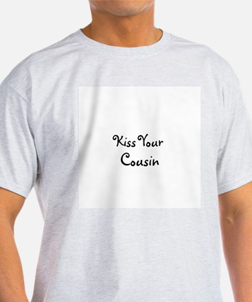 Kiss Your Cousin T-Shirt