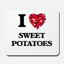 I love Sweet Potatoes Mousepad