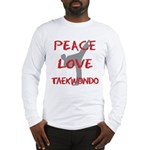 Peace Love Taekwondo Long Sleeve T-Shirt