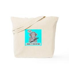 I HEARD IT'S YOUR BIRTHDAY Tote Bag
