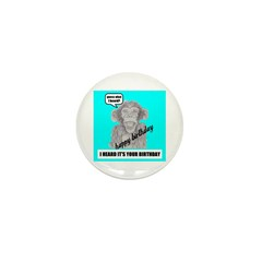 I HEARD IT'S YOUR BIRTHDAY Mini Button (10 pack)