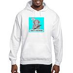 I HEARD IT'S YOUR BIRTHDAY Hooded Sweatshirt