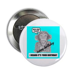 I HEARD IT'S YOUR BIRTHDAY Button