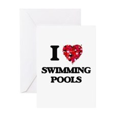 I love Swimming Pools Greeting Cards