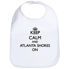 Keep calm and Atlanta Shores Florida ON Bib