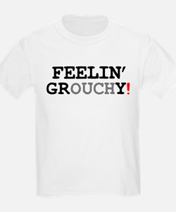 FEELIN GROUCHY! T-Shirt