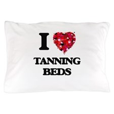 I love Tanning Beds Pillow Case