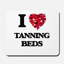 I love Tanning Beds Mousepad