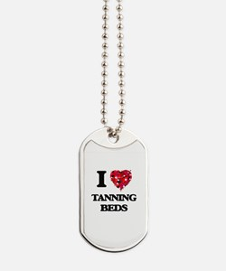 I love Tanning Beds Dog Tags