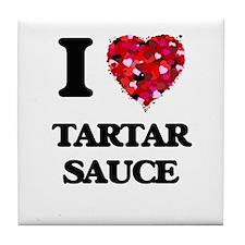 I love Tartar Sauce Tile Coaster