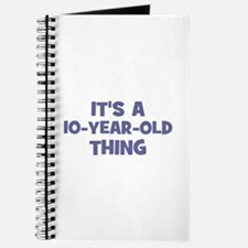 It's a 10-year-old thing Journal