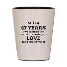47 Years Of Love And Wine Shot Glass