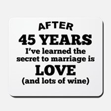 45 Years Of Love And Wine Mousepad